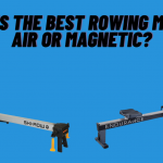 What is the Best Rowing Machine Air or Magnetic? - Complete Guide